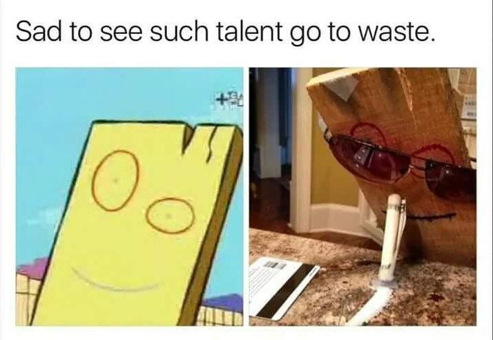 Funny meme about spongebob board doing drugs.