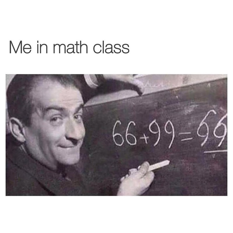 Funny meme about math class.