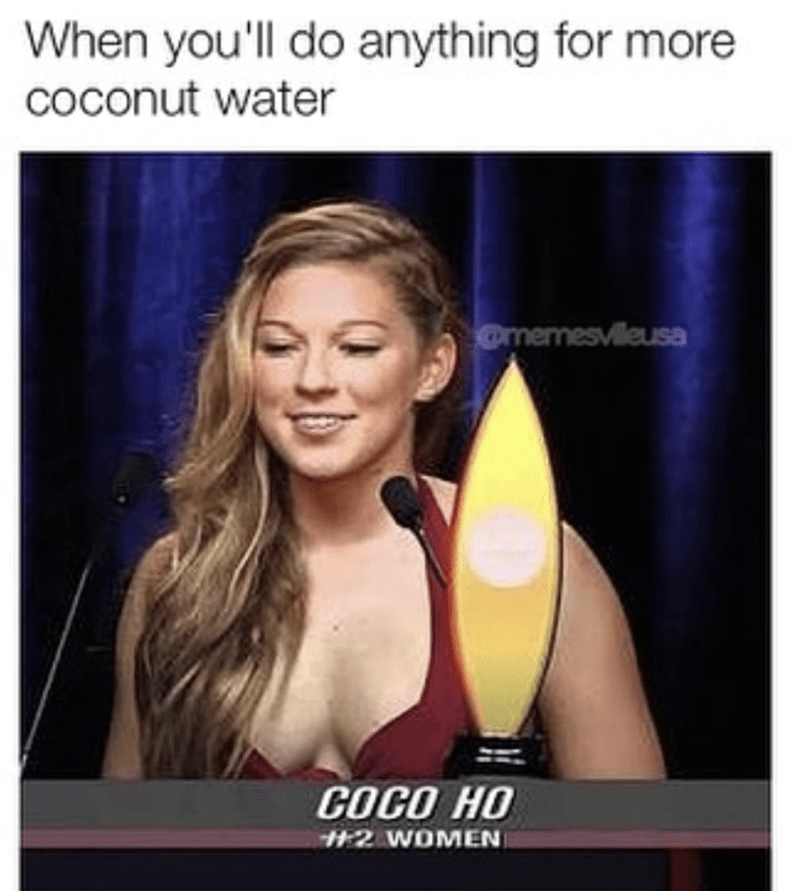 meme of Coco Ho making fun of her name as some girl that will do anything for coconut water