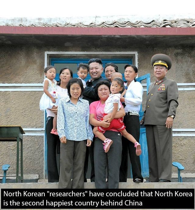 "People - North Korean ""researchers"" have concluded that North Korea is the second happiest country behind China 10"