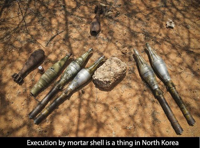 Ammunition - Execution by mortar shell is a thing in North Korea