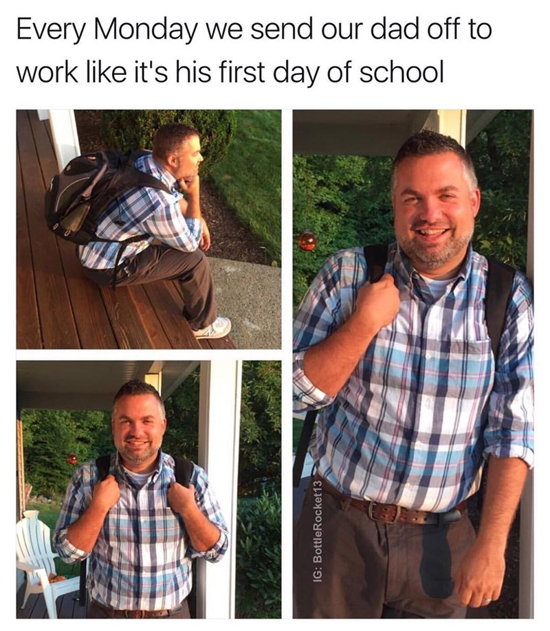 Funny meme about a family that sends their dad off to work like its the first day of school.