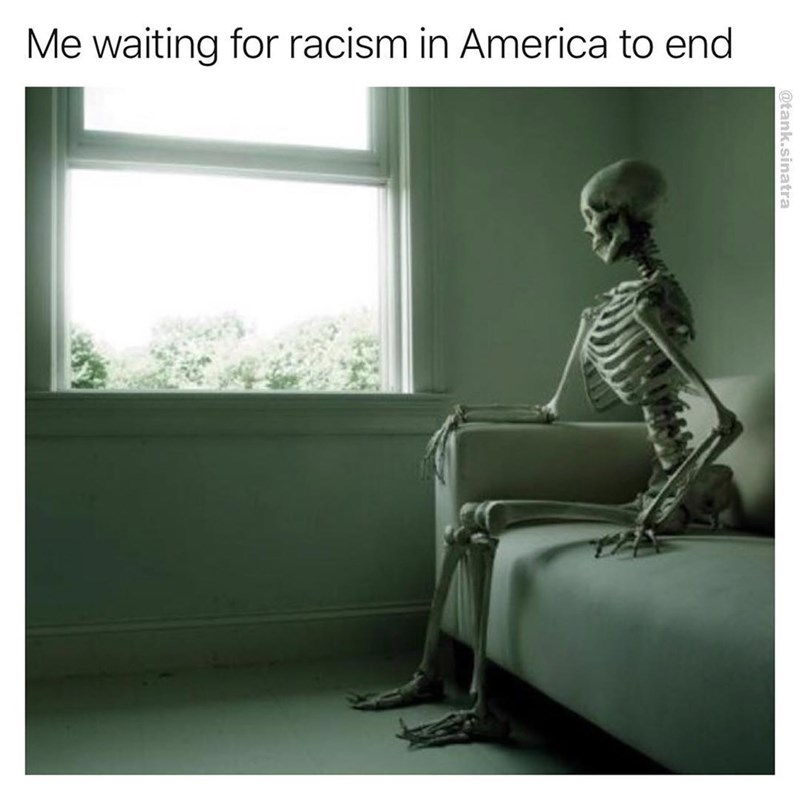 Sad meme about racism in america.