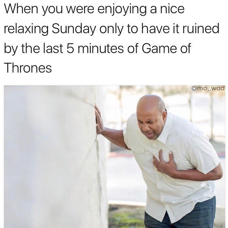 Funny meme about game of thrones ruining your life every sunday.