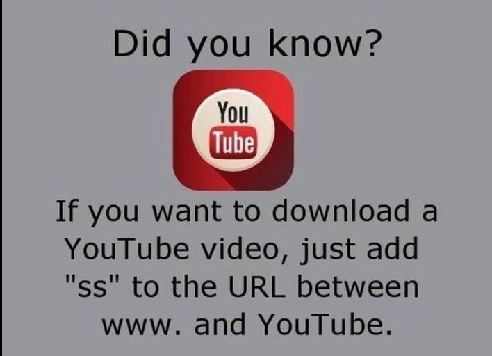 "Text - Did you know? You Tube If you want to download a YouTube video, just add ""ss"" to the URL between www.and YouTu be."