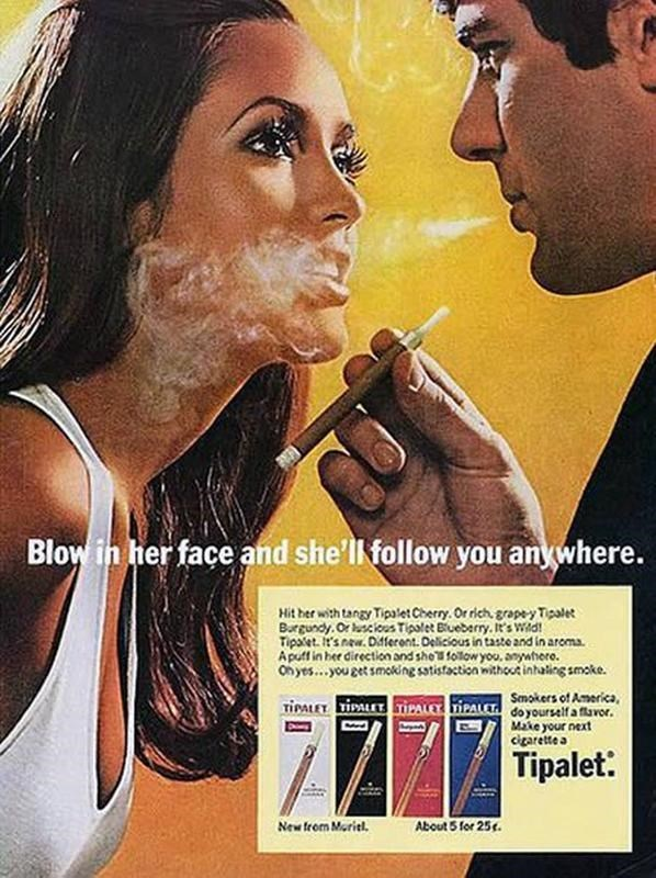 Poster - Blow in her face and she'll follow you anywhere. Hit ber with tangy TipaletCherry. Or rich grapey Tipalet Bargundy. Or csTipalet Buebery. It's Wid! Tipet 'snew. Dferont. Delicious in taste and in aroma Apuff in her direction and she folowyou, anywhere. On yes...youget smoking satistaction without inhaling smoke. Smokers of America TIPALET TIPALET IPALE TIPALET do yourself a flavor Make your next ccarette a Tipalet: New from Mariel About 5 for 25