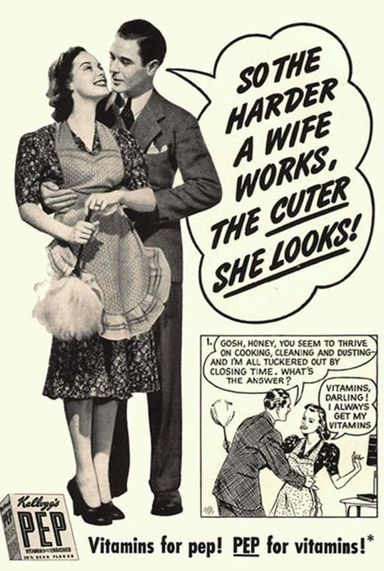 Vintage advertisement - SO THE HARDER A WIFE WORKS THE CUTER SHE LOOKS! .GOSH, HONEY, YOU SEEM TO THRIVE ON COOKING, CLEANING AND DUSTING AND IM ALL TUCKERED OUT BY CLOSING TIME. WHATS THE ANSWER? VITAMINS DARLING I ALWAYS GET MY VITAMINS Kellyg's PETVitamins for pep! PEP for vitamins!