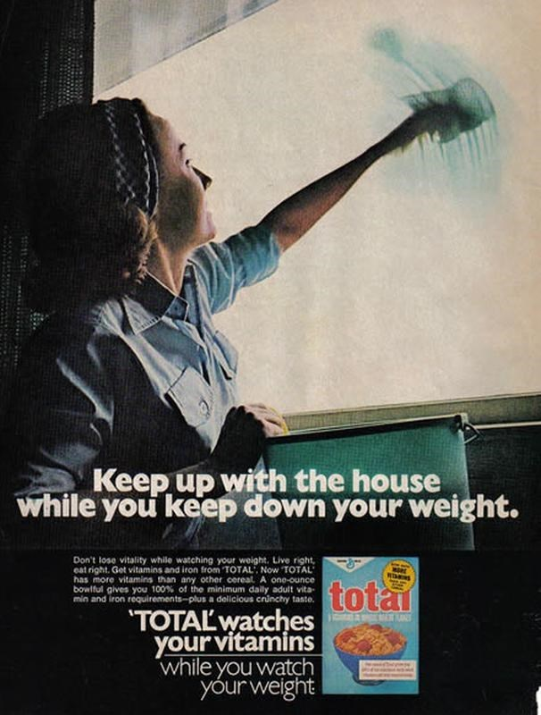 Poster - Keep up with the house while you keep down your weight. Don't lose vitality while watching your weight. Live right, eat right. Get vitamins and iron from TOTAL, Now TOTAL has more vitamins than any other cereal A one-ounce bowlful gives you 100 % of the minimum daily adult vita- min and iron requirements-plus a delicious crunchy taste. totar TOTAL watches yourvitamins while you watch yourweight R