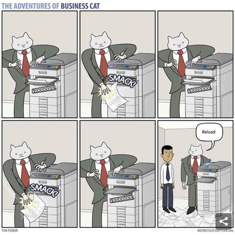 Cartoon - THE ADVENTURES OF BUSINESS CAT O SMACK VRRRRRRR VRRRRRRR Reload. SMACK VRRRRRRR. BUSINESSCAT.HAPPYJAR.com TOM FONDER