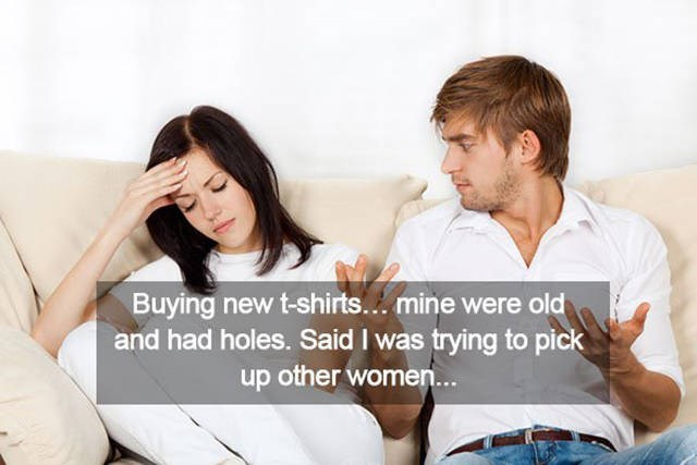 Sitting - Buying new t-shirts... mine were old and had holes. Said I was trying to pick up other women...