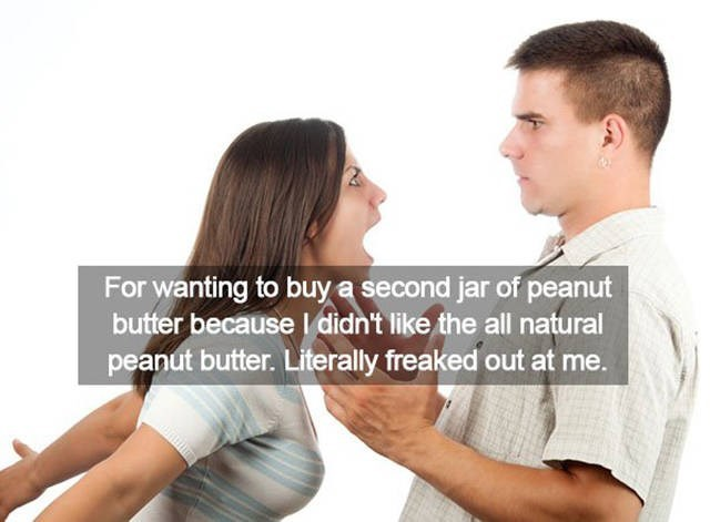 Text - For wanting to buya second jar of peanut butter because l didn't like the all natural peanut butter. Literally freaked out at me.