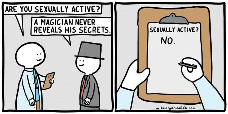 dark comic - Cartoon - ARE YOU SEXUALLY ACTIVE? MAGICIAN NEVER REVEALS HIS SECRETS. SEXUALLY ACTIVE? NO. miksorganisciak.com
