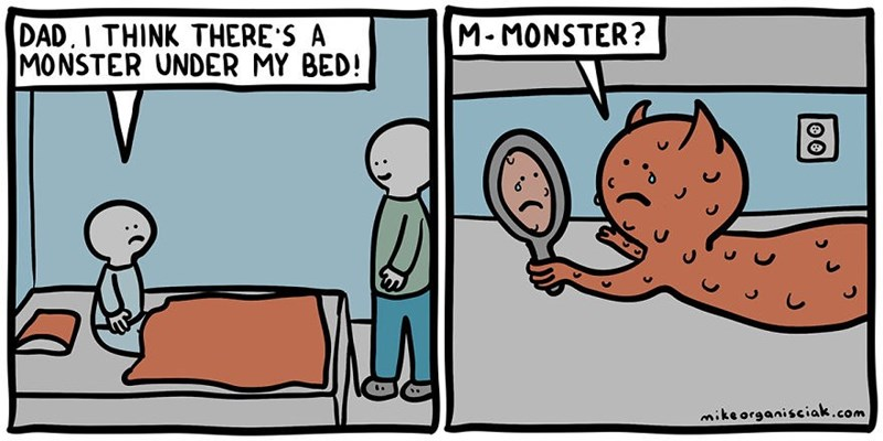 dark comic - Cartoon - DAD, I THINK THERE S A MONSTER UNDER MY BED! M-MONSTER? mikeorganisciak.com
