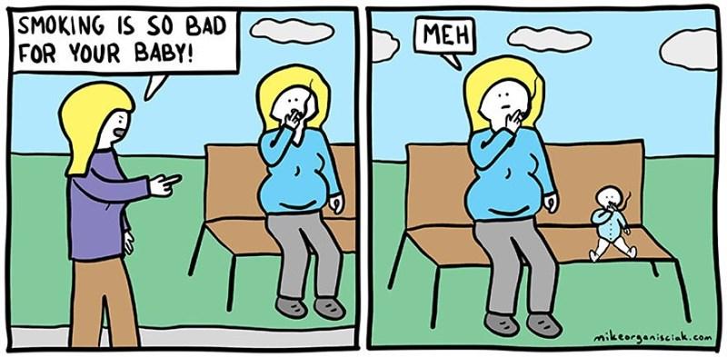 dark comic - Cartoon - SMOKING IS S0 BAD FOR YOUR BABY! MEH mikeorganiseiak.com