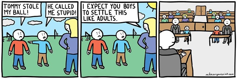 dark comic - Cartoon - HE CALLED EXPECT YOU BOYS ME STUPID! TO SETTLE THIS LIKE ADULTS TOMMY STOLE MY BALL! ol mikeorganiseiak.com