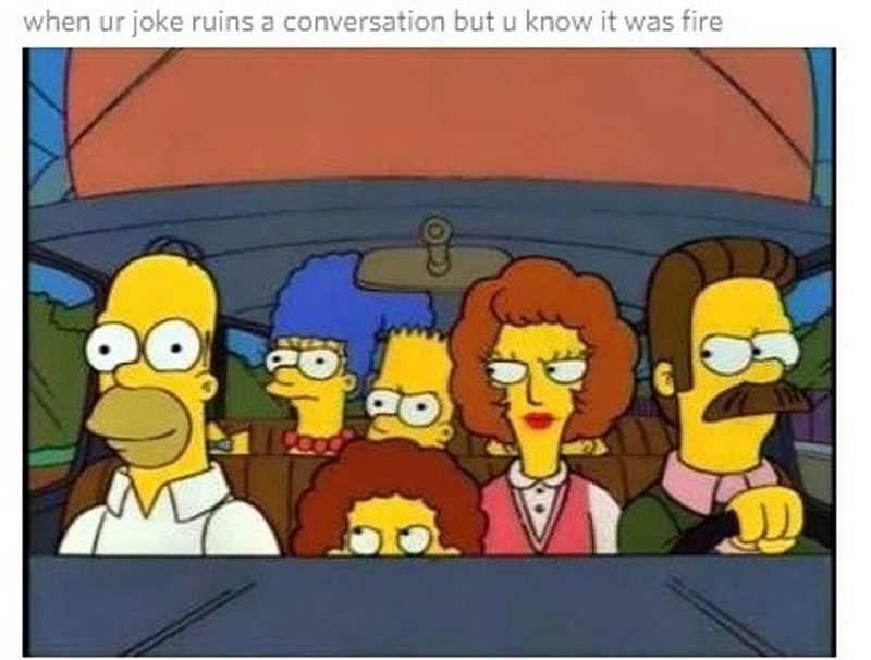 Funny meme about making jokes that everyone else hates.
