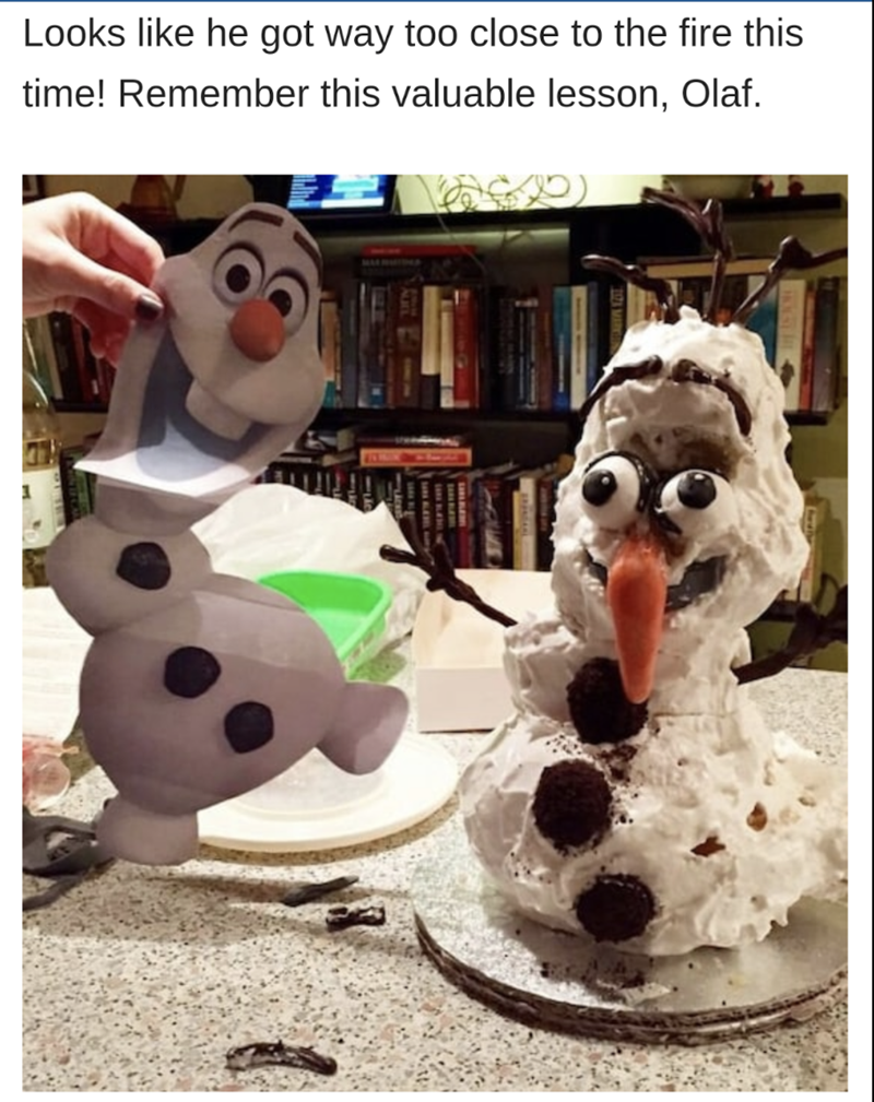 Snowman - Looks like he got way too close to the fire this time! Remember this valuable lesson, Olaf.