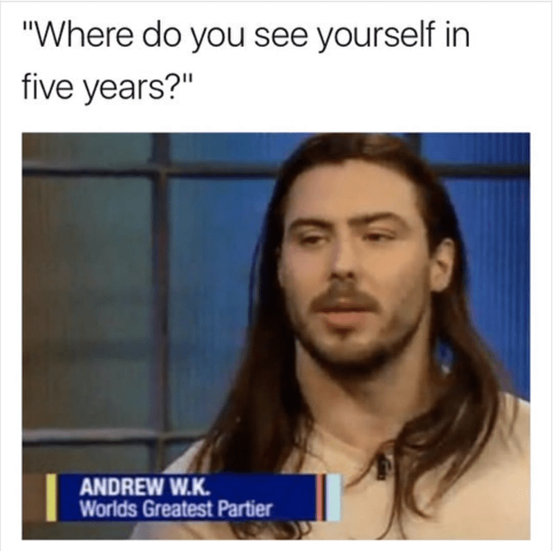"""Face - """"Where do you see yourself in five years?"""" ANDREW W.K. Worlds Greatest Partier"""