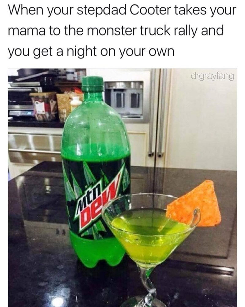 Funny meme about a neckbeard having a night to themselves - a mountain dew in a martini glass - garnished with a dorito.