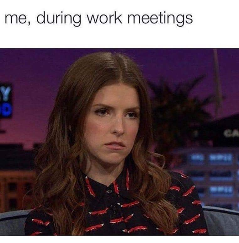 funny meme about a deadpan face of Anna Kendrick about how it feels to be at work meetings.