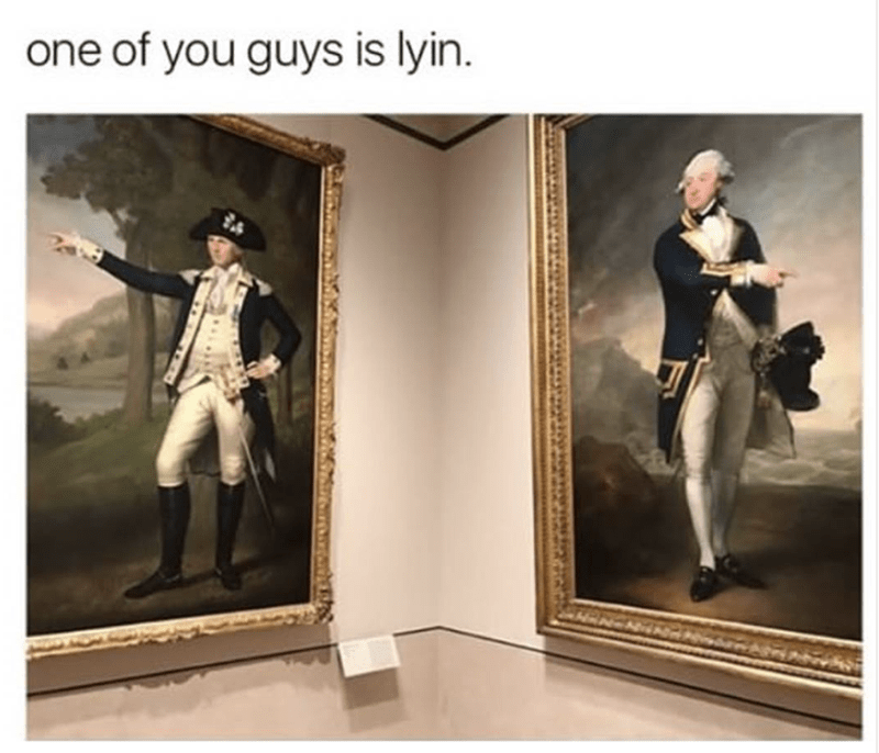 Portraits of George Washington pointing in different directions with funny caption that one of them is lying.