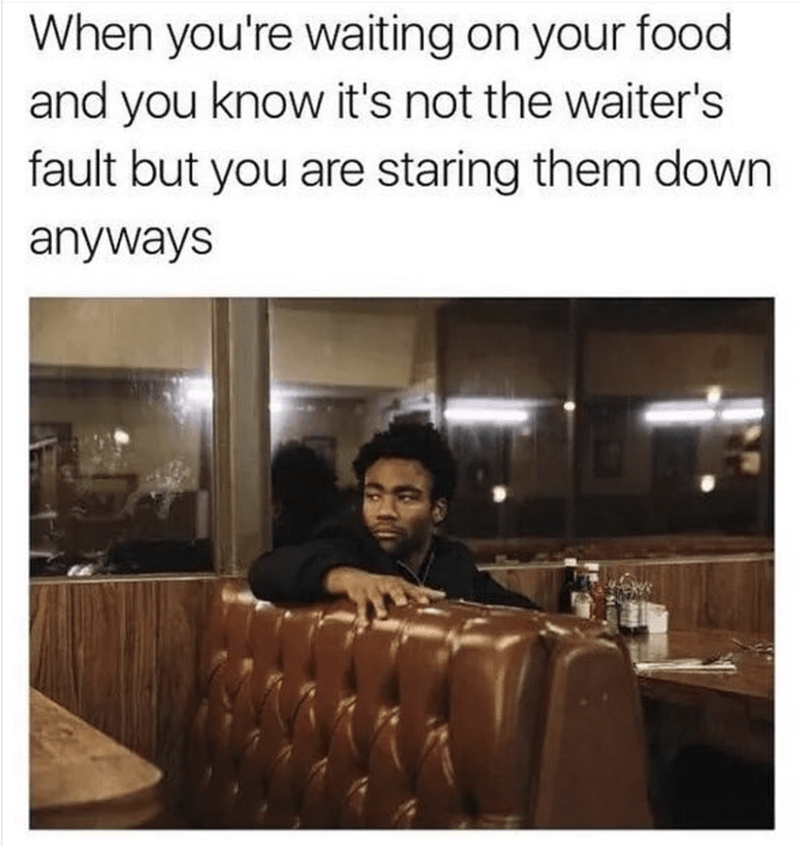 Funny meme about waiting for your food at a restaurant.