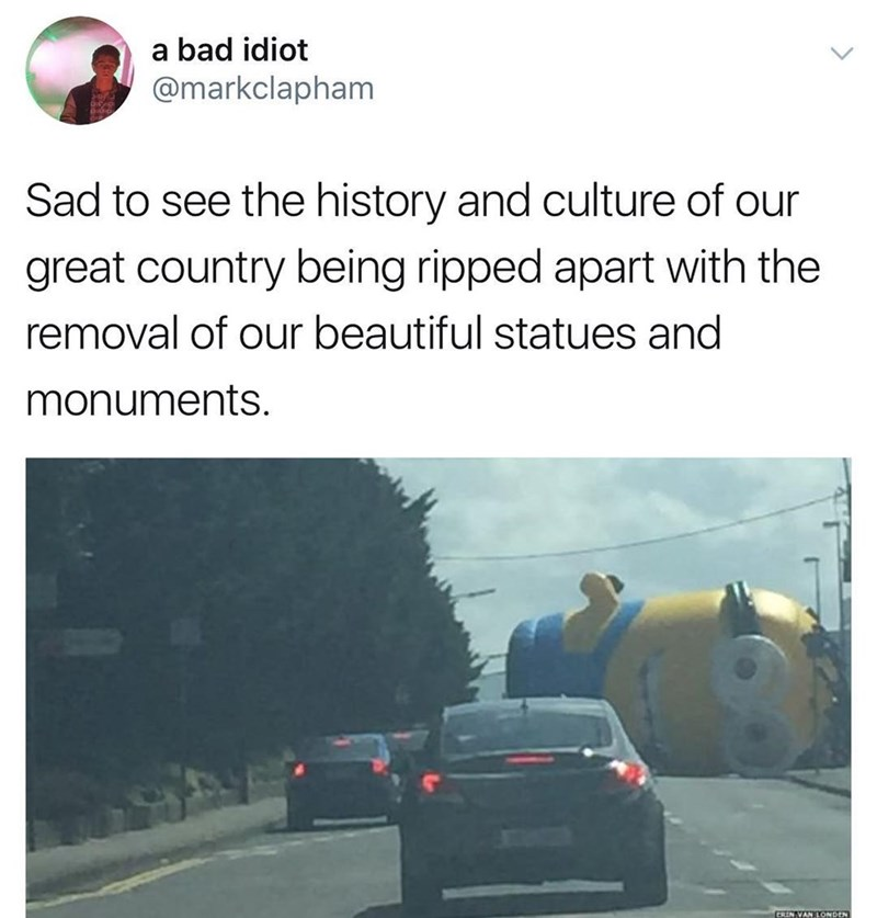 Funny meme about the confederate statues, photo of minion in the middle of the highway.