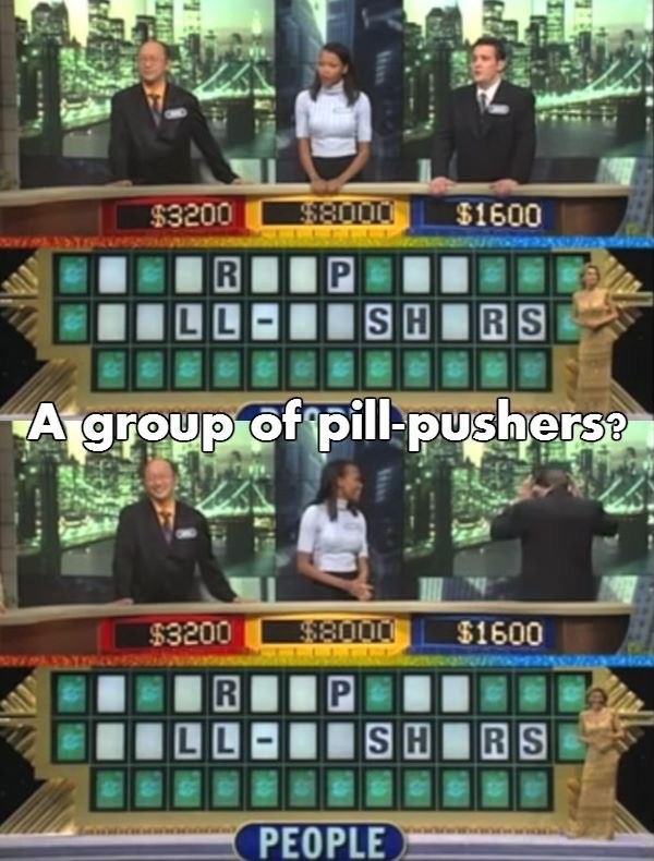 A Group of Pill Pushes on Wheel of Fortune