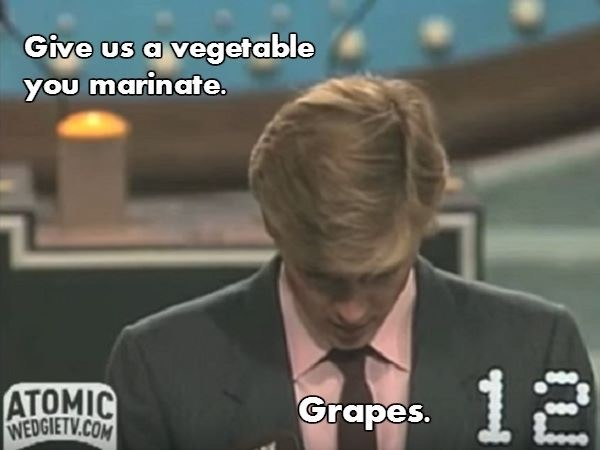 Grapes as a vegetable that you marinate.