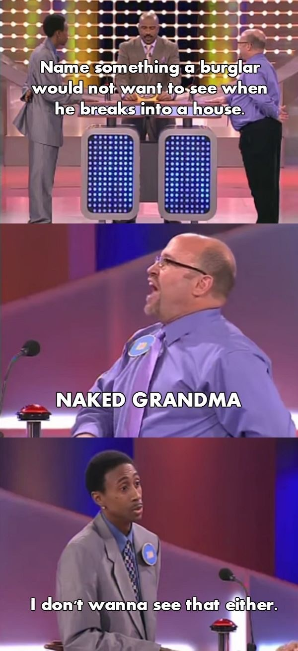 Ain't nobod want to see naked grandmother