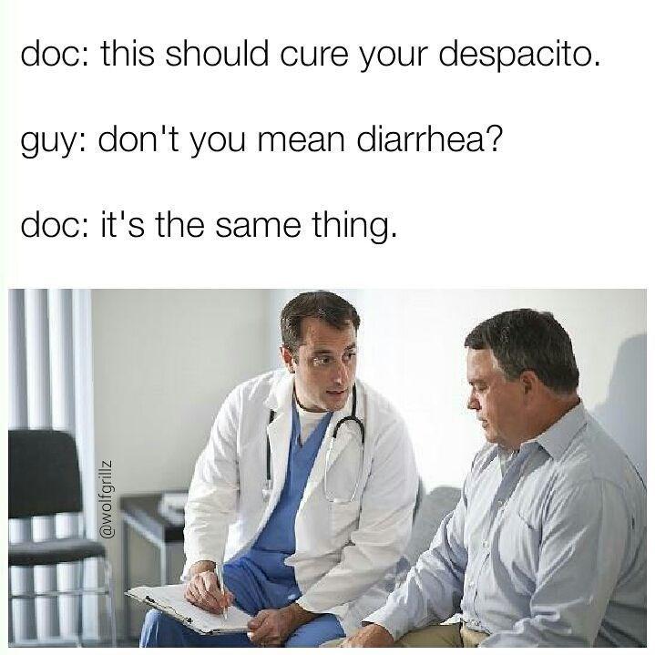 Funny meme equating the song Despacito to diarrhea.