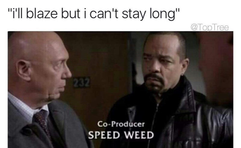 Funny meme about smoking weed quickly, law and order speed weed screen shot.