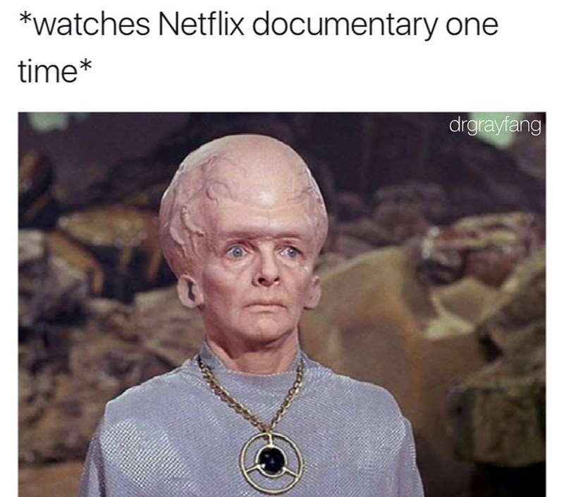 Funny meme about how documentaries make you feel smart with pic of large brained Star Trek character.