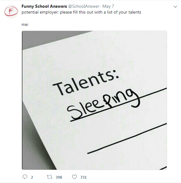 Text - Funny School Answers @SchoolAnswer May 7 potential employer: please fill this out with a list of your talents me: Talents: Slee ping t398 731