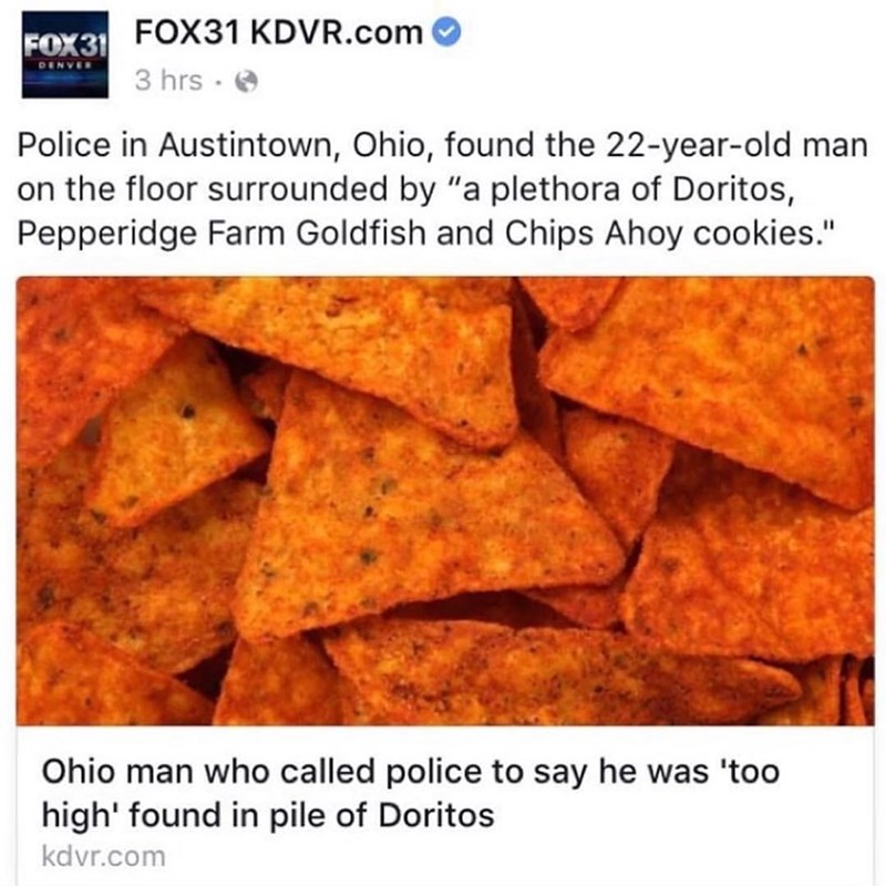 Funny meme about the police finding a man surrounded by doritos and chips ahoy because he got too high.