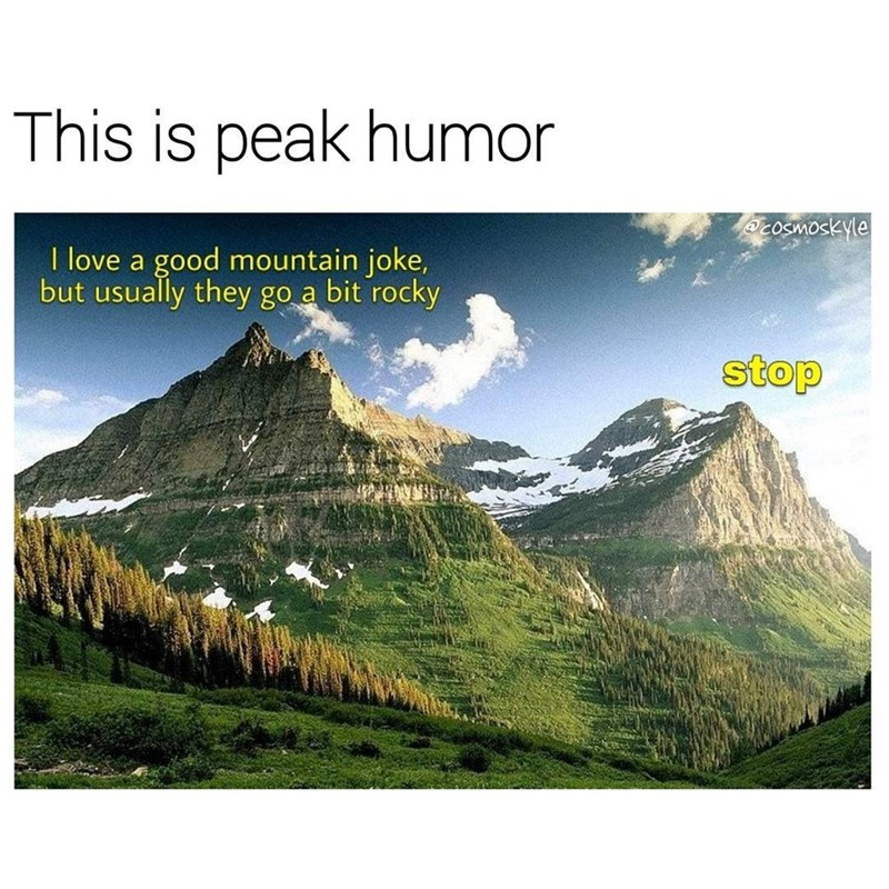Funny meme about mountain puns.