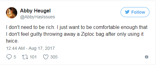 Tweet about not needing to be rich, but comfortable enough that don't feel guilty throwing away ziploc bag after using it just twice