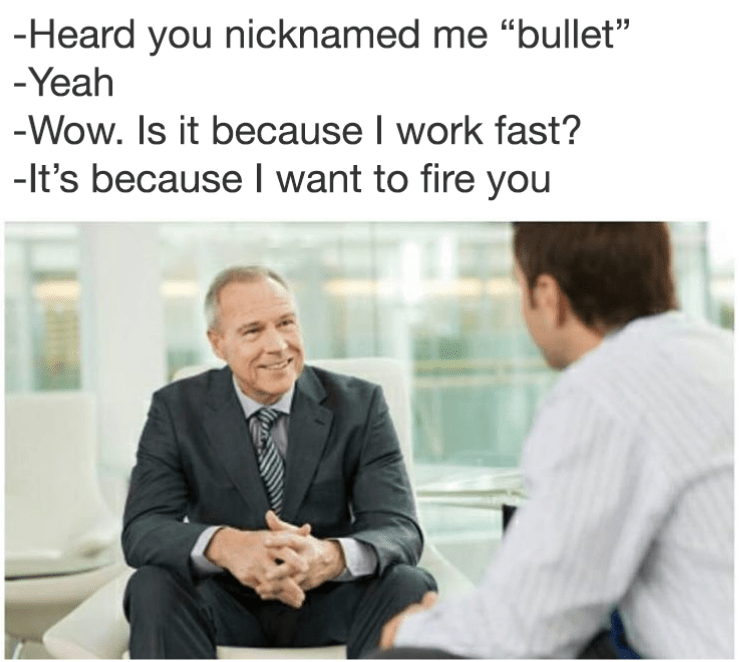 Funny meme about boss calling a guy bullet because he wants to fire him.