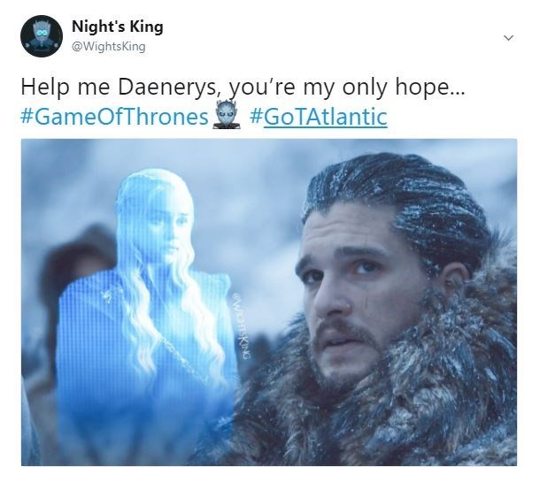 Text - Night's King @WightsKing Help me Daenerys, you're my only hope... #GameOfThrones #GoTAtlantic WHTSKING
