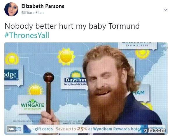 Elizabeth Parsons @DianeEliza Nobody better hurt my baby Tormund #ThronesYall INN&SPITES dge Days Inn Inns, Hotels &Suite HAM WINGATE NHAM GIF ARDS gift cards Save up to 25% at Wyndham Rewards hote gifscom