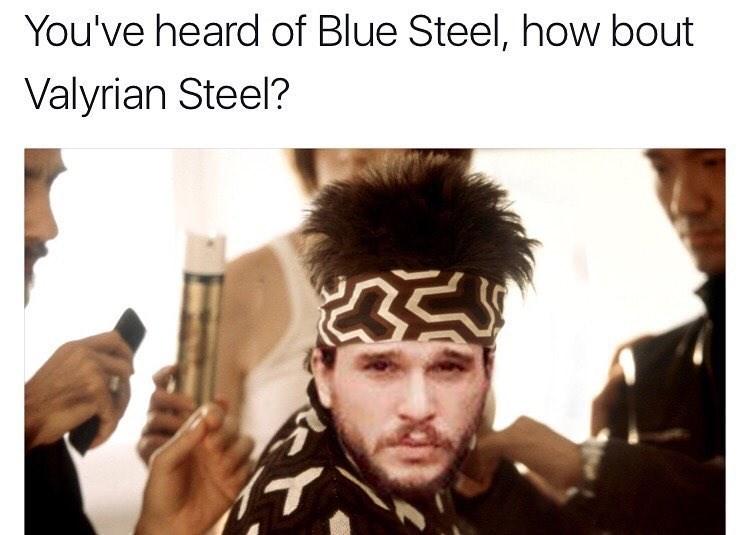 Funny meme photoshopping Jon SNow's face onto Zoolander's body, joke about Blue Steel/Valyrian steel.