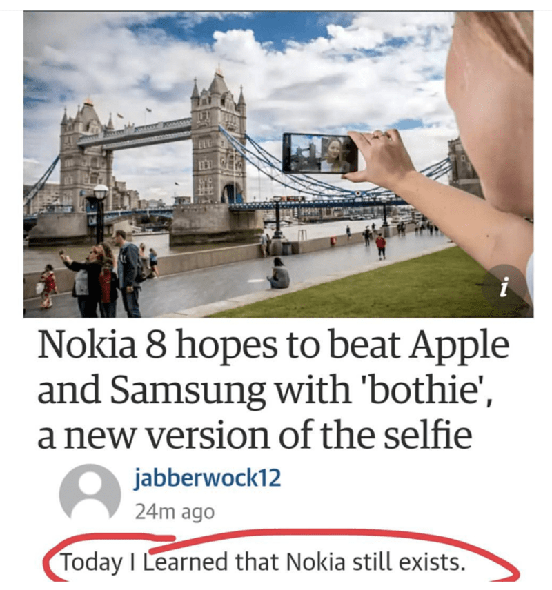 Mem of Nokia thinking they will beat Apple and someone says they didn't realize Nokia still existed