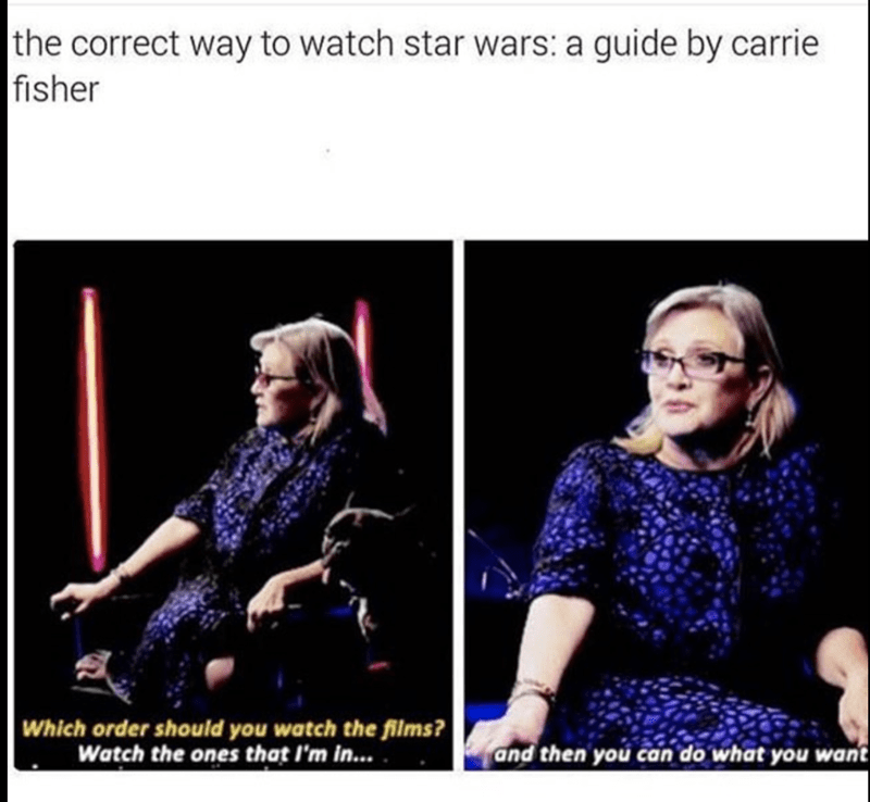 Carrie Fisher on the correct order to watch Star Wars