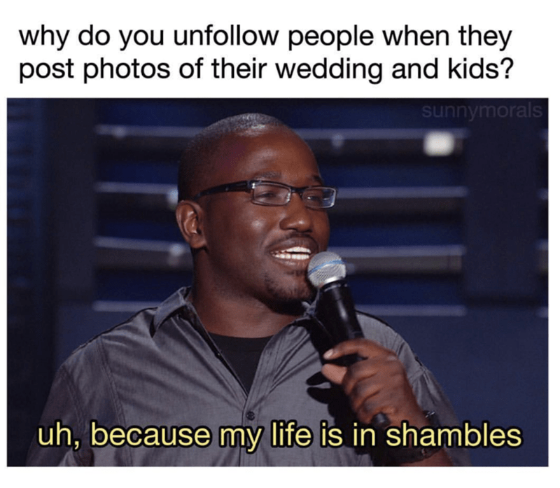 funny meme about unfollowing people who have their lives together