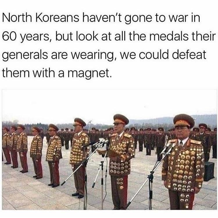 Funny meme about North Korean generals and their medals, could be defeated with a magnet.