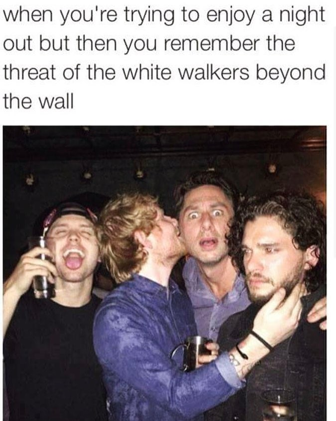 funny meme about game of thrones' Kit Harrington and a joke about him remembering the White Walkers beyond the wall while out with friends.