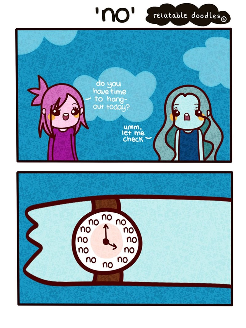 Clock - 'no relatable doodles@ do you have time to hang- out today? umm, iet me check no no no no no no no no no no no no