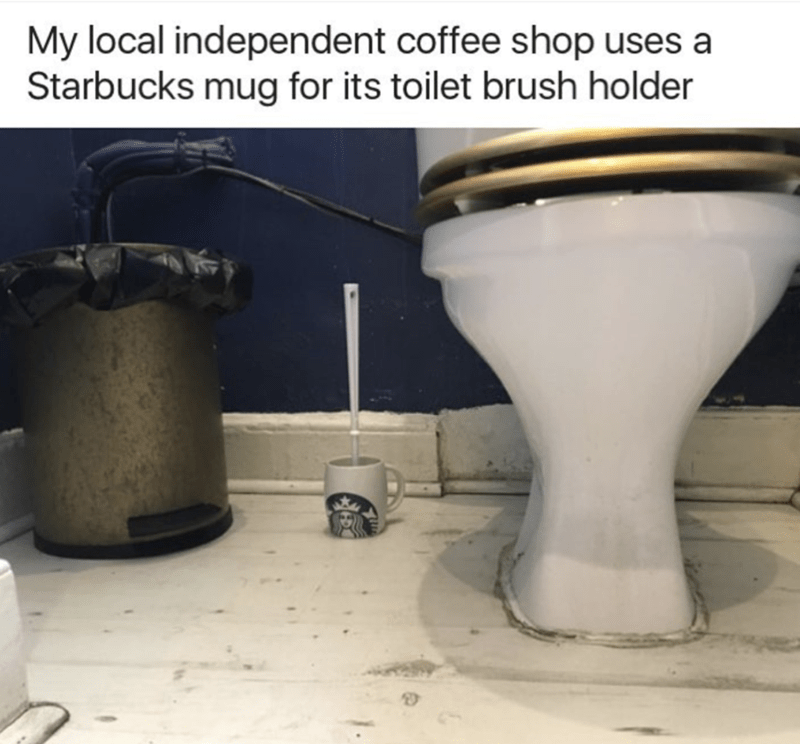 Product - My local independent coffee shop uses a Starbucks mug for its toilet brush holder