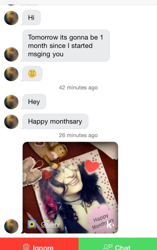 Text - Hi Tomorrow its gonna be 1 month since I started msging you 42 minutes ago Нey Happy monthsary 26 minutes ago Ocallery Наppy Monthsary lanore Chat