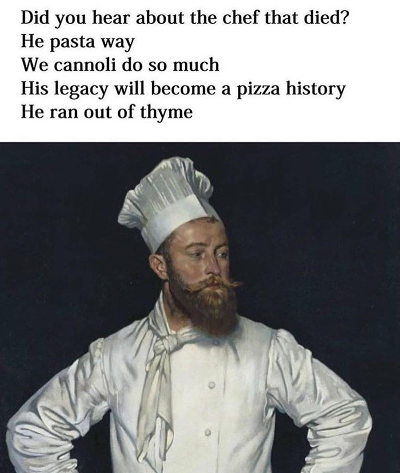 Funny meme about word play and puns around cooking, cannoli, pasta, chefs, italian food.